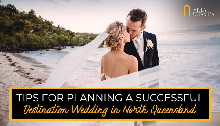"""a banner image of newly-wedded couple kissing with a banner text """"Tips For Planning A Successful Destination Wedding In North Queensland"""""""