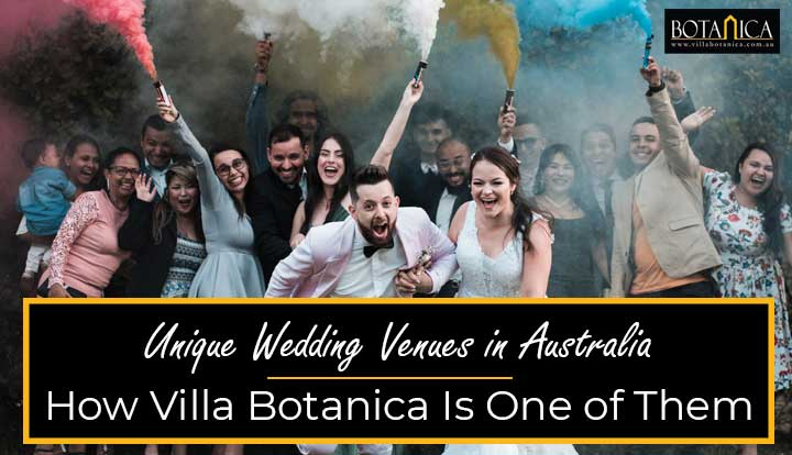 "banner image of happy couple running from friends shooting color guns behind with a text ""Unique Wedding Venues Australia: How Villa Botanica Is One Of Them"""