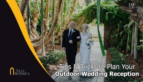 """bride with her Father walking down the aisle with header text """"Tips & Tricks to Plan Your Outdoor Wedding Reception"""""""