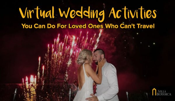 """couple kissing in front of fireworks with a header text """"Virtual Wedding Activities You Can Do For Loved Ones Who Cant Travel"""""""